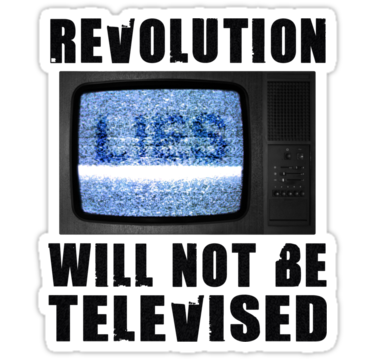 1705 Revolution will not be televised