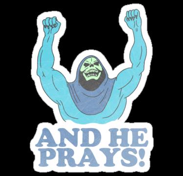 1729 Skeletor (And He Prays!)