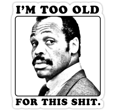 2031 Roger Murtaugh is Too Old For This Shit (Lethal Weapon)