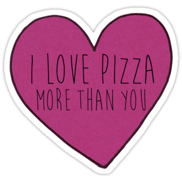 2413 I Love Pizza More Than You