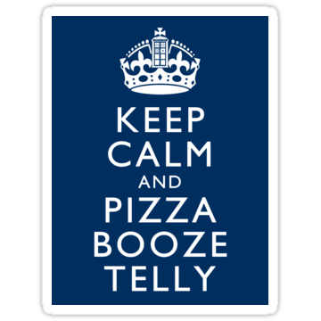 2418 Keep Calm and Pizza Booze Telly