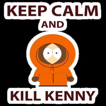 2697 Keep Calm And Kill Kenny