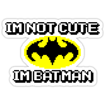 3171 I'm not cute, I'm Batman.