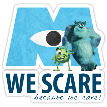 We Scare Because We Care!