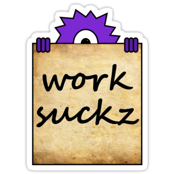 work sucks