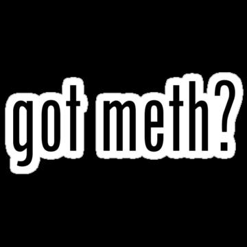 Got meth