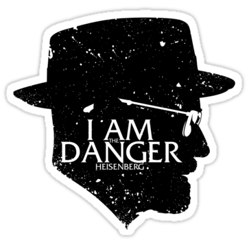 I am the Danger Heisenberg