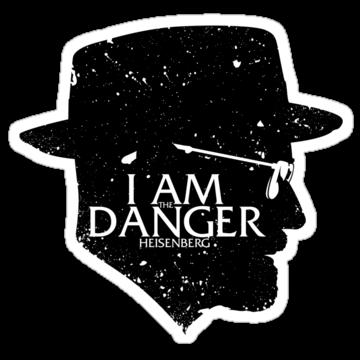 I am the Danger Heisenberg