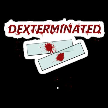 Dexterminated