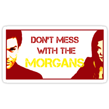 Don't Mess With The Morgans