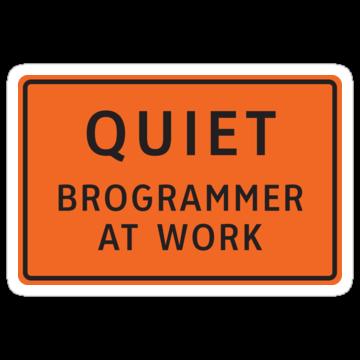 Quiet - Brogrammer At Work
