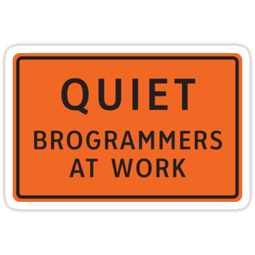 Quiet - Brogrammers At Work